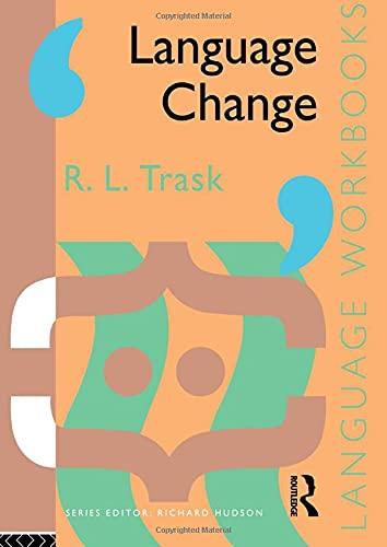 Language Change By Larry Trask (University of Sussex, UK)