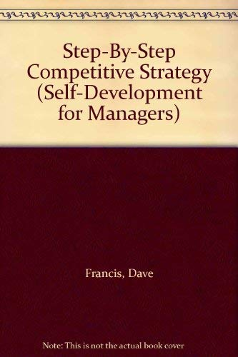 Step by Step Competitive Strategy By Dave Francis