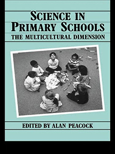 Science in Primary Schools: The Multicultural Dimension By Edited by Alan Peacock