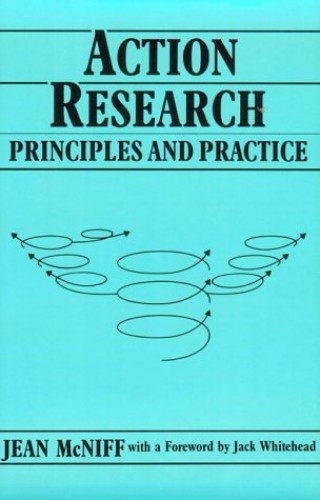 Action Research By Jean McNiff (Educational Consultant, UK)