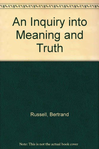 An Inquiry into Meaning and Truth by Bertrand Russell