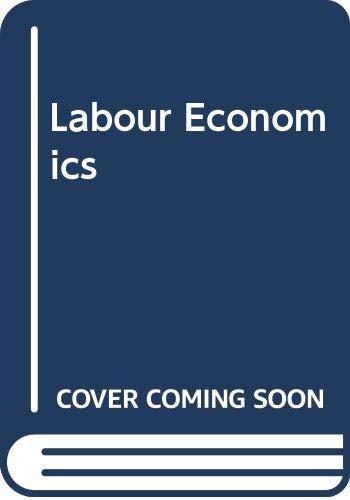 Labour Economics By Stephen W. Smith