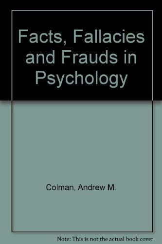 Facts, Fallacies and Frauds in Psychology By Andrew M. Colman