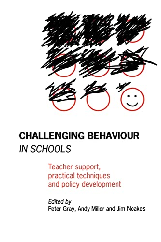 Challenging Behaviour in Schools By Edited by Peter Gray