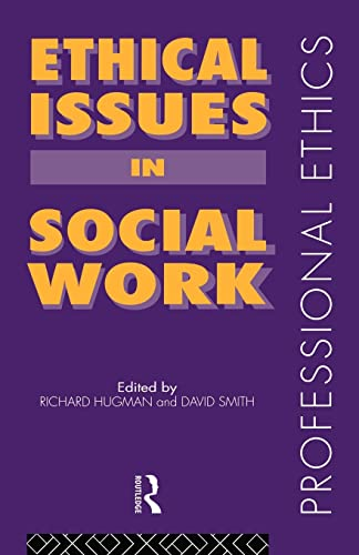 Ethical Issues in Social Work By Edited by Richard Hugman