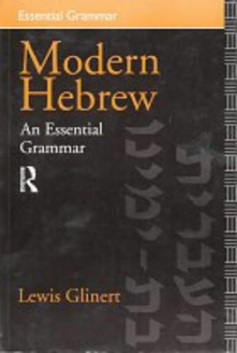 Modern Hebrew: An Essential Grammar By Lewis Glinert