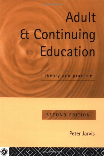 Adult and Continuing Education By Peter Jarvis