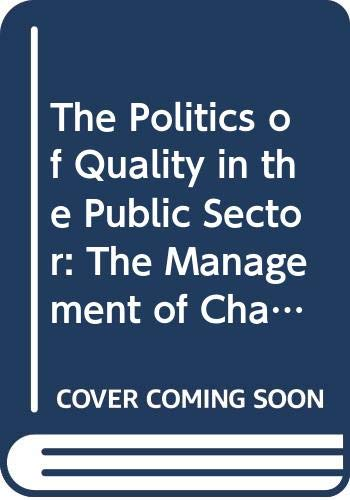 The Politics of Quality in the Public Sector By Ian Kirkpatrick