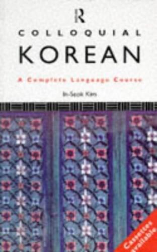 Colloquial Korean By Kim In-Seok (Dongduck Women's University, South Korea)