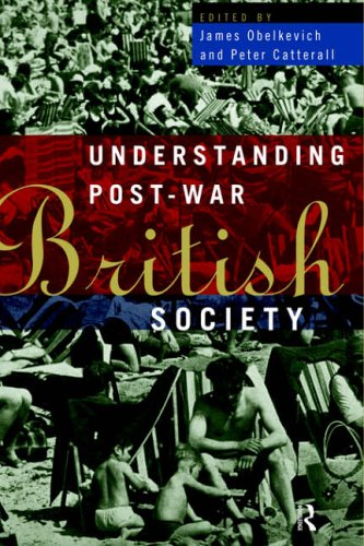 Understanding Post-War British Society By Edited by Peter Catterall