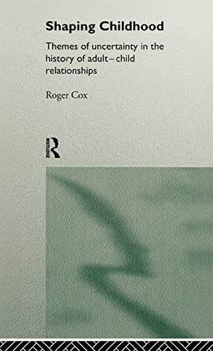 Shaping Childhood By Edited by Roger Cox