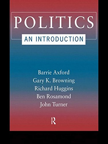 Politics: An Introduction By Barrie Axford (Oxford Brookes University, UK)