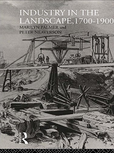 Industry in the Landscape, 1700-1900 By Peter Neaverson
