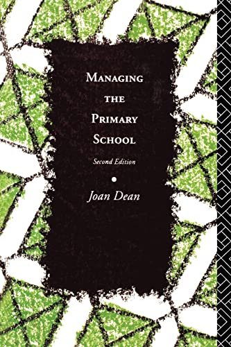 Managing the Primary School By Joan Dean (OBE, UK)