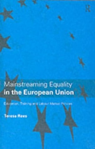 Mainstreaming Equality in the European Union By Teresa L. Rees