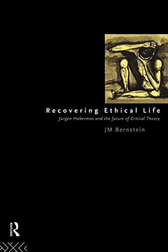 Recovering Ethical Life By Jay M. Bernstein