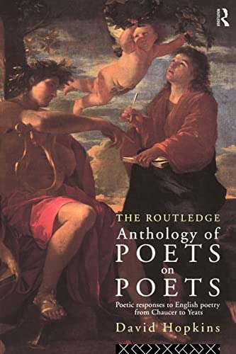 The Routledge Anthology of Poets on Poets: Poetic Responses to English Poetry from Chaucer to Yeats By David Hopkins
