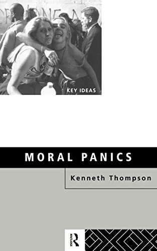 Moral Panics By Professor Kenneth Thompson