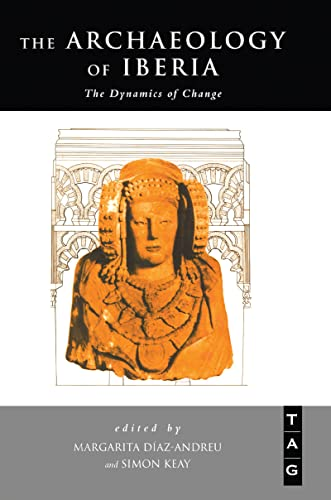 The Archaeology of Iberia By Edited by Margarita Diaz-Andreu