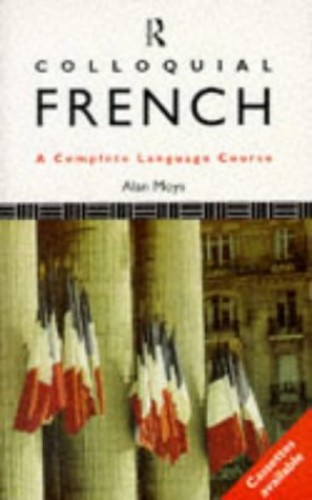 Colloquial French By Alan Moys