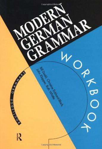 Modern German Grammar Workbook (Routledge Modern Grammars) By Ruth Whittle