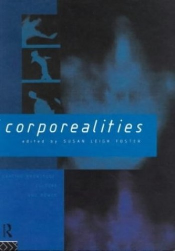 Corporealities By Edited by Susan Leigh Foster