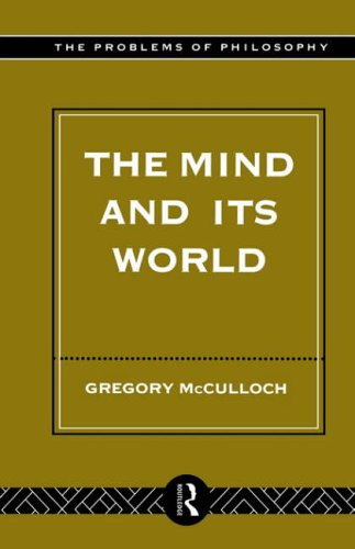 The Mind and its World (Problems of Philosophy) By Gregory McCulloch