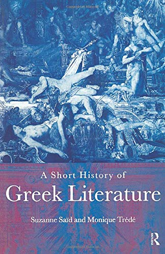 A Short History of Greek Literature By Suzanne Said