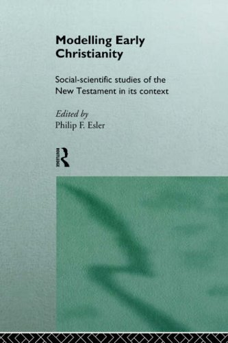 Modelling Early Christianity By Edited by Philip Esler