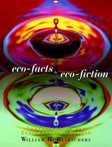 Eco-facts and Eco-fiction By William H. Baarschers