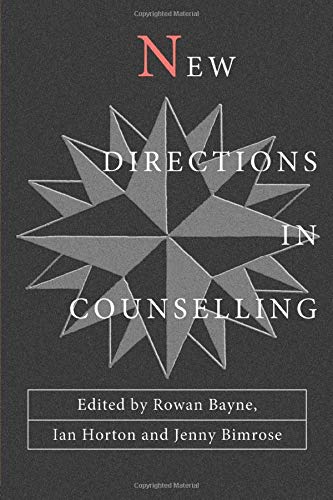 New Directions in Counselling By Rowan Bayne