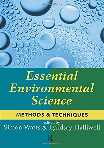 Essential Environmental Science: Methods and Techniques Edited by Simon Watts