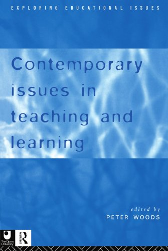 Contemporary Issues in Teaching and Learning (Exploring Educational Issues ; 1) by Edited by Peter Woods