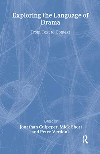 Exploring the Language of Drama By Edited by Jonathan Culpeper