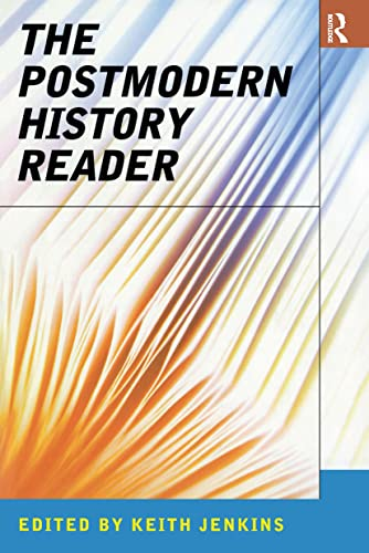 The Postmodern History Reader By Edited by Keith Jenkins