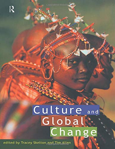 Culture and Global Change by Tim Allen
