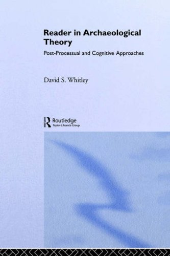 Reader in Archaeological Theory By Edited by David S. Whitley
