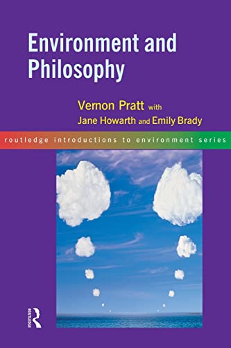 Environment and Philosophy (Routledge Introductions to Environment: Environment and Society Texts) By Vernon Pratt