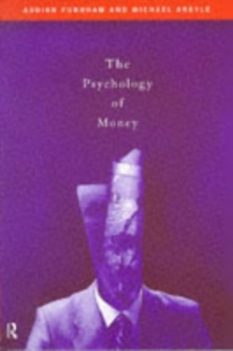 The Psychology of Money By Michael Argyle