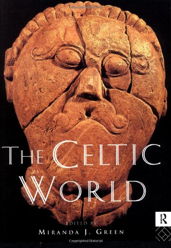 The Celtic World (Routledge Worlds) Edited by Miranda Green