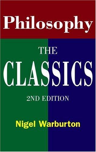 Philosophy: The Classics By Nigel Warburton