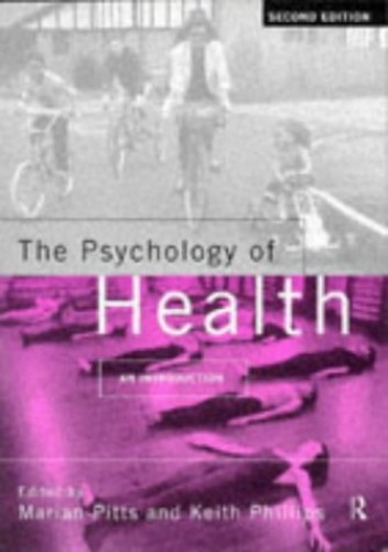 The Psychology of Health By Edited by Keith Phillips