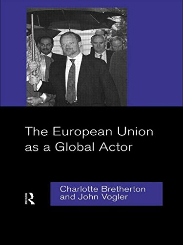 The European Union as a Global Actor By Charlotte Bretherton (John Moores University, Liverpool, UK)