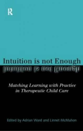 Intuition is not Enough By Edited by Linnet McMahon
