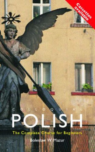 Colloquial Polish By B.W. Mazur (formerly at SSEES, University of London, UK)