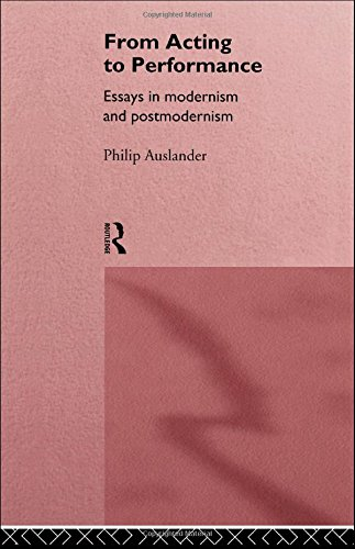From Acting to Performance: Essays in Modernism... by Auslander, Philip Hardback