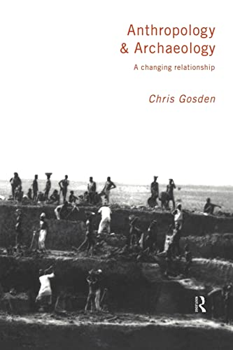Anthropology and Archaeology By Chris Gosden