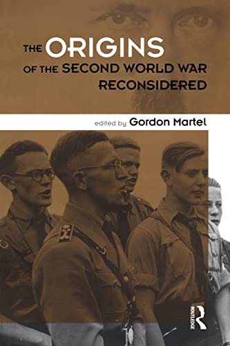 Origins of the Second World War Reconsidered By Edited by Gordon Martel (University of Northern British Columbia, Canada)