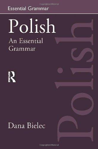 Polish:An Essential Grammar By Dana Bielec