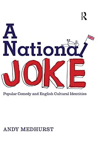 A National Joke By Andy Medhurst (University of Sussex, UK)